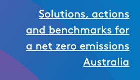 Decarbonisation Futures: Solutions, actions and benchmarks for a net zero emissions Australia